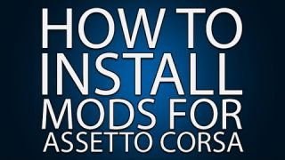 HOW TO INSTALL MODS FOR ASSETTO CORSA